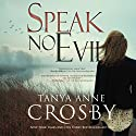 Speak No Evil Audiobook by Tanya Anne Crosby Narrated by Dara Rosenberg