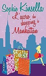L' accro du shopping à Manhattan