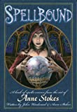 img - for Spellbound: A Book of Spells Woven from the Art of Anne Stokes book / textbook / text book