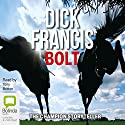Bolt (       UNABRIDGED) by Dick Francis Narrated by Tony Britton