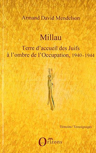 Millau, terre d'acceuil des juifs à l'ombre de l'Occupation, 1940-1944