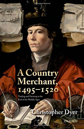 A Country Merchant, 1495-1520: Trading and Farming at the End of the Middle Ages