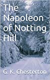 The Napoleon of Notting Hill (Annotated)
