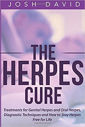The Herpes Cure: Treatments for Genital Herpes and Oral Herpes, Diagnostic Techniques and How to Stay Herpes Free for Life written by Josh David