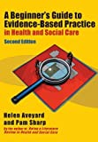 A Beginners Guide to Evidence-Based Practice in Health and Social Care by Aveyard, Helen, Sharp , Pam (2013) Paperback