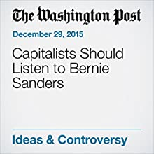 Capitalists Should Listen to Bernie Sanders Other by E.J. Dionne Jr. Narrated by Sam Scholl