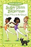 Sugar Plum Ballerinas: Sugar Plums to the Rescue!