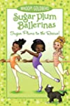 Sugar Plum Ballerinas: Sugar Plums to...