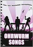 Ohrwurm-Songs: Noten-Texte-Akkordsymb...