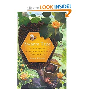 Swarm Tree: Of Honeybees, Honeymoons and the Tree of Life (Natural History Press) Douglas B. Elliott