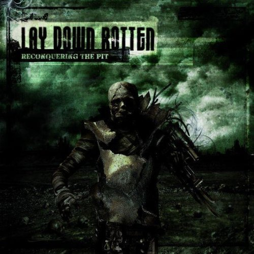Reconquering the Pit by LAY DOWN ROTTEN (2007-11-05)