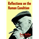 Reflections on the Human Condition ~ Eric Hoffer