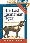 The Last Tasmanian Tiger: The History...