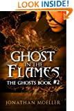 Ghost in the Flames (The Ghosts Book 2)
