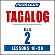 Pimsleur Tagalog Level 2 Lessons 16-20: Learn to Speak and Understand Tagalog with Pimsleur Language Programs |  Pimsleur