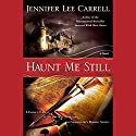 Haunt Me Still Audiobook by Jennifer Lee Carrell Narrated by Katherine Kellgren
