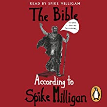 The Bible According to Spike Milligan Audiobook by Spike Milligan Narrated by Spike Milligan