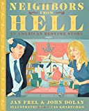 Neighbors From Hell: An American Bedtime Story