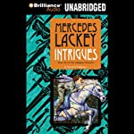 Intrigues: Valdemar: Collegium Chronicles, Book 2 (       UNABRIDGED) by Mercedes Lackey Narrated by Nick Podehl