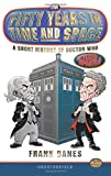 Frank Danes Fifty Years in Time and Space: a Short History of Doctor Who