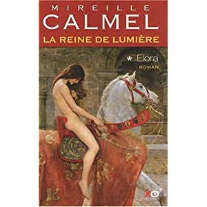 La Reine de lumire, Tome 1 : Elora