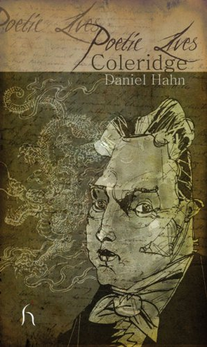 Poetic Lives: Coleridge, DANIEL HAHN