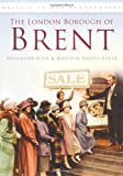 The London Borough of Brent in Old Photographs (Britain in Old Photographs)