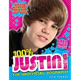 100% Justin Bieber: The Unofficial Biographyby Evie Parker