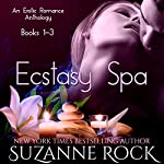 The Ecstasy Spa: An Erotic Anthology, Part I   Suzanne Rock