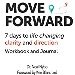 Move Forward: 7 Days to Life Changing Clarity and Direction | Neal Nybo