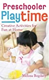 img - for Preschooler Playtime: Creative Activities for Fun at Home book / textbook / text book