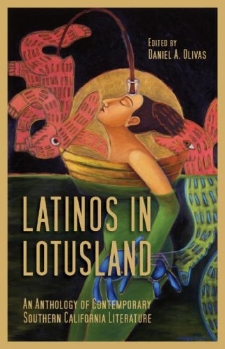 Latinos in Lotusland: An Anthology of Contemporary...