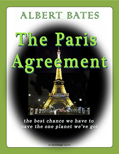 Albert Bates - The Paris Agreement: the best chance we have to save the one planet we've got