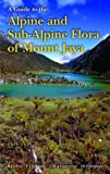 img - for Guide to the Alpine and Sub-Alpine Flora of Mount Jaya book / textbook / text book
