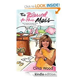 Too Blessed for This Mess: The Frazzled Female's Guide to Overcoming Stress
