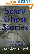 Scary Ghost Stories: Activities of the Supernatural