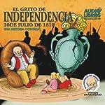 El Grito De Independencia, 20 De Julio De 1810 (Texto Completo) [The Scream of Independence ] |  Yoyo USA, Inc