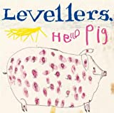 Levellers Hello Pig