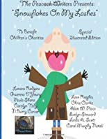 Snowflakes On My Lashes: The Peacock Writers Present (The Peacock Writers Presents) (Volume 6) by D'Young, Gwenna (2013) Paperback