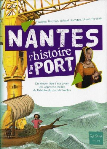 Nantes L Histoire D Un Port