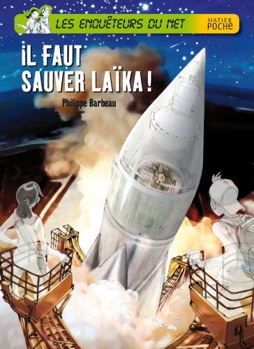 Les enquêteurs du net (2) : Il faut sauver Laïka !