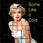 Some Like it Cold | John Kessel