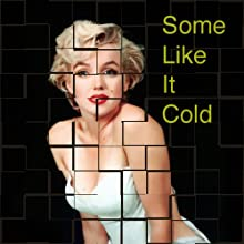 Some Like it Cold (       UNABRIDGED) by John Kessel Narrated by John Kessel
