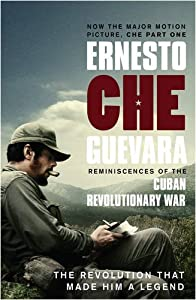 Reminiscences of the Cuban Revolutionary War: The Authorised Edition (Film Tie in)