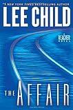 The Affair: A Jack Reacher Novel (Jack Reacher Novels) (0385344325) by Child, Lee