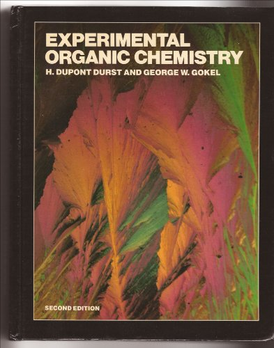Experimental Organic Chemistry, by H. Dupont Durst