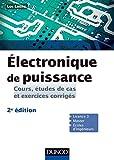 Electronique de puissance - 2e éd. - Cours, études de cas et exercices corrigés...
