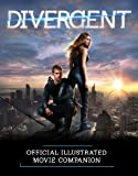 Divergent Official Illustrated Movie Companion (Divergent Series)