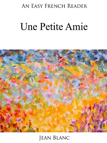 Couverture du livre An Easy French Reader: Une Petite Amie (Easy French Readers t. 10)
