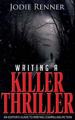 writing-a-killer-thriller-an-editors-guide-to-writing-compelling-fiction-english-edition